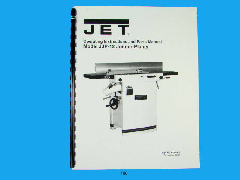 Jet   JJP-12 Wood Jointer/Planer Owners  Manual *186