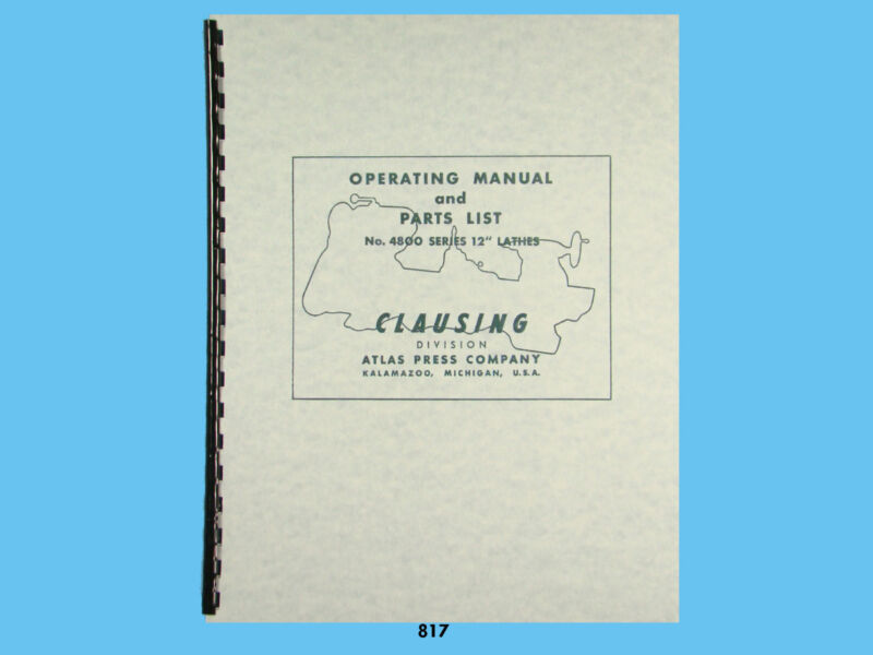 """Clausing 12"""" Lathe 4800 Series Operating and Parts Manual s/n 17434 & up  *817"""