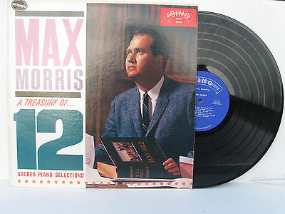 MAX MORRIS: A Treasury of 12 Sacred Piano Selctions vinyl Lp Sing MFLP 6000 MINT