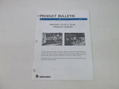 Dresser Td-7g Td-8g Crawler Dozers Product Bulletin