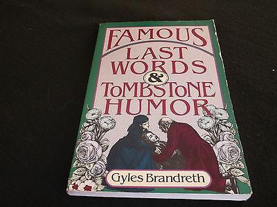 Gyles Brandreth - Famous Last Words & Tombstone Humor - (Tombstone Humor)