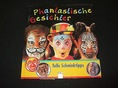 Phantastische Gesichter - Tolle Schminktipps  - großes Buch