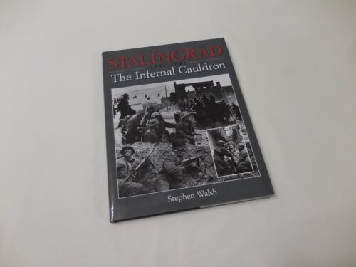 Stalingrad 1942-1943 The Infernal Cauldron 2000 Hardcover Walsh WWII Red Army EU