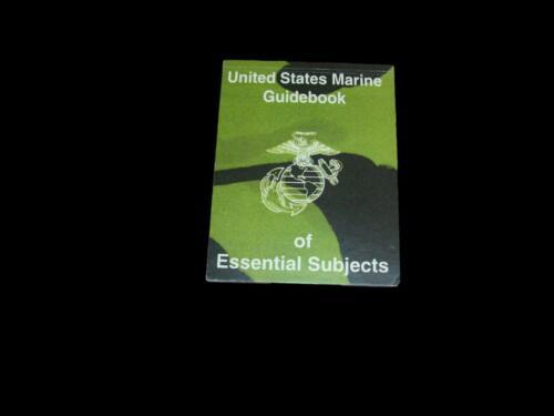 U.S MARINE CORPS GUIDEBOOK HANDBOOK OF ESSENTIAL SUBJECTS TRAINING USMC