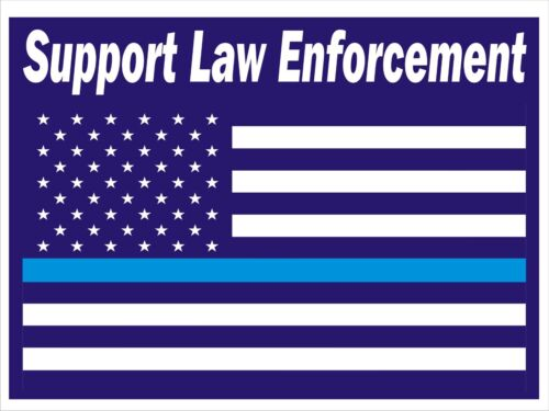 """Support Law Enforcement Yard Sign w/Stake - Double-Sided, 18"""" x 12"""""""