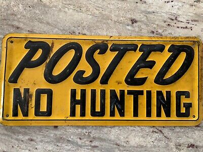 """VINTAGE EMBOSSED POSTED NO HUNTING Tin Metal Sign 15"""" X 7"""""""