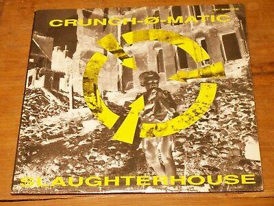 Crunch-Ø-Matic – Slaughterhouse / Earthquake - 1991 Maxi LP - US Industrial