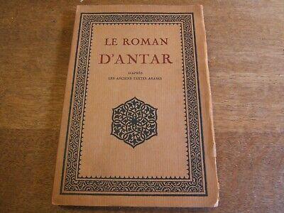 livre ancien LE ROMAN D'ANTAR d'après les anciens textes arabes éd- H.PIAZZA1926