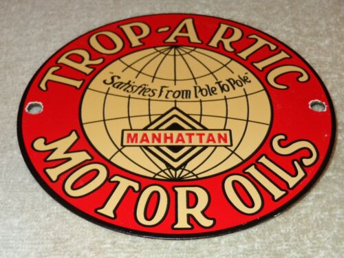 "VINTAGE ""TROP ARTIC MOTOR OILS MANHATTAN"" 6"" PORCELAIN METAL GASOLINE & OIL SIGN"