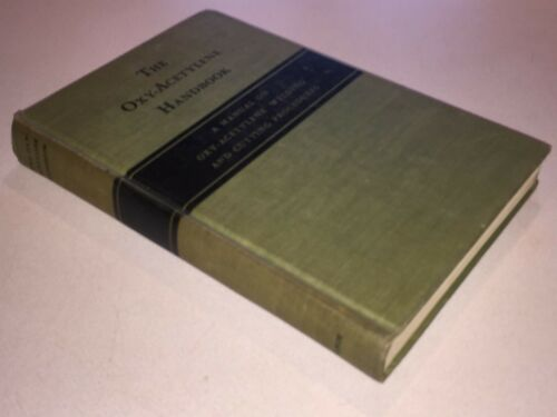 The Oxy-Acetylene Handbook 1943 Linde Air Products