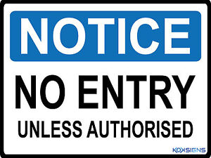 NOTICE NO ENTRY UNLESS AUTHORISED --- 300 X 225MM METAL SIGN --- SAFETY SIGN