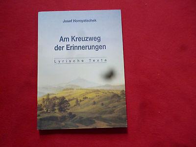 Josef Hornyatschek  Am Kreuzweg der Erinnerungen Lyrische Texte (Kreuzweg Film)
