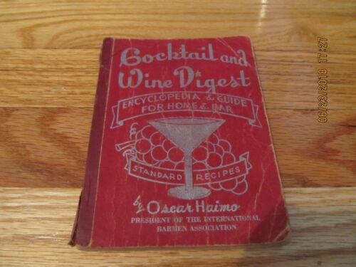 1945 COCKTAIL AND WINE DIGEST-ENCYCLOPEDIA & GUIDE HOME & BAR Oscar Haimo PB