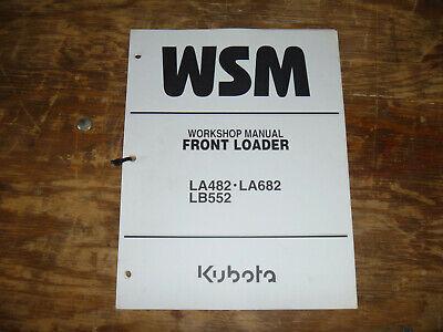 Kubota La482 La682 Lb552 Front Loader Shop Service Repair Manual