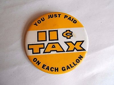 Vintage You Just Paid 11 Cents Tax on Each Gallon Gas Station Attendant Pinback