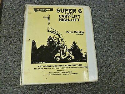 Pettibone Super 6 Cary-lift High Lift Truck Parts Catalog Manual Pb-1716