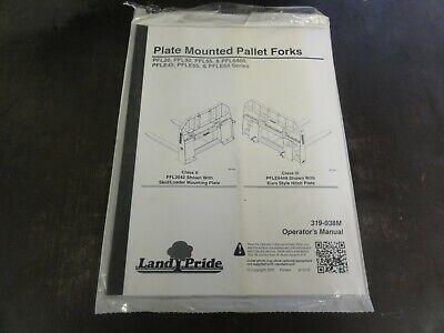 Land Pride Pfl20 Pfl30 Pfl55 Pfl6040 Pallet Forks Operators Manual 319-038m