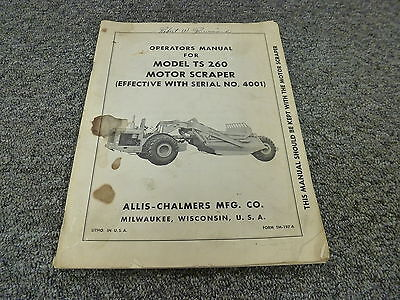 Allis Chalmers Ts260 Motor Scraper Owner Operator Mainternance Manual 4001 Up