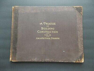 A TREATISE ON BUILDING CONSTRUCTION VOL III Architectural Drawing 1st ed 1900