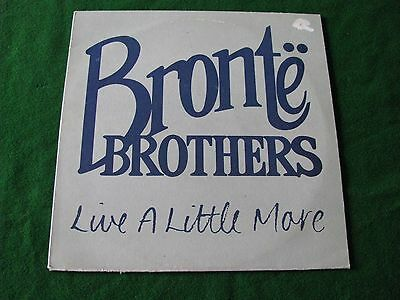 """BRONTE BROTHERS... Live A Little More  (10"""" Vinyl)"""
