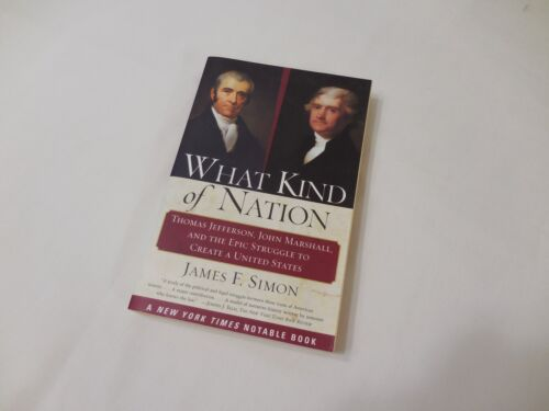 What Kind of Nation Thomas Jefferson 2003 James F. Simon Government History U.S.