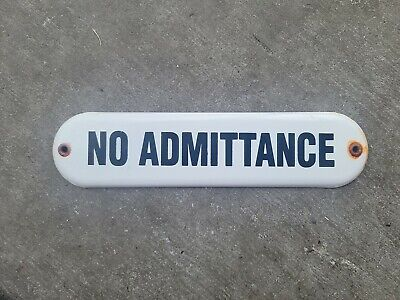 Vintage No Admittance Porcelain Sign (Rare) Gas Oil Automotive Hunting Camping