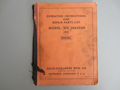 Allis Chalmers Wd45 Diesel Tractor Operating Instructions And Parts Manual