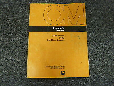 John Deere 510b Backhoe Loader Owner Operator Maintenance Manual Omt79036