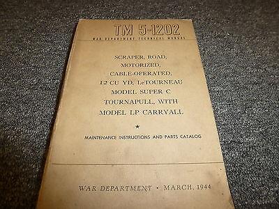 1944 War Dept Letourneau Super C Tournapull Scraper Owner Service Parts Manual