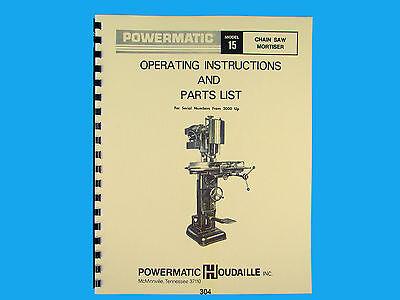 Powermatic Model 15 Chain Saw Mortiser Instruction Parts Manual 304