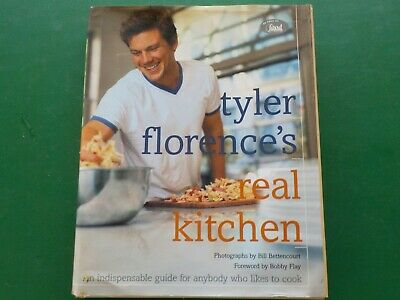 Tyler Florences Real Kitchen: An Indispensable Guide (NK)