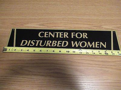 "CENTER FOR DISTURBED WOMEN ALL METAL NEW 18.5"" X 3.5"" SIGN INSANE ASYLUM"