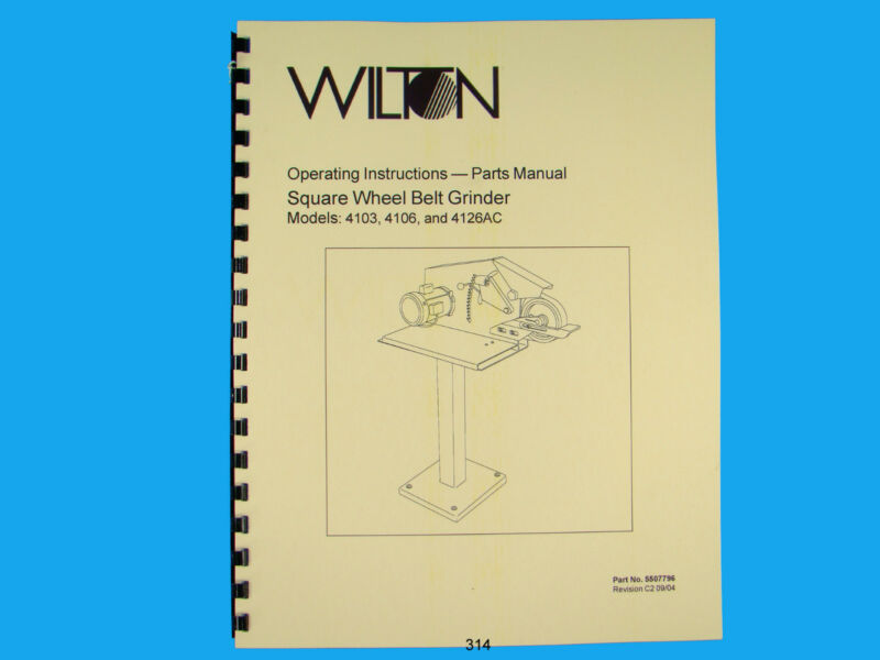 Wilton Model 4103, 4106, 4126AC Belt Grinder Op Instruct &Parts Manual *314