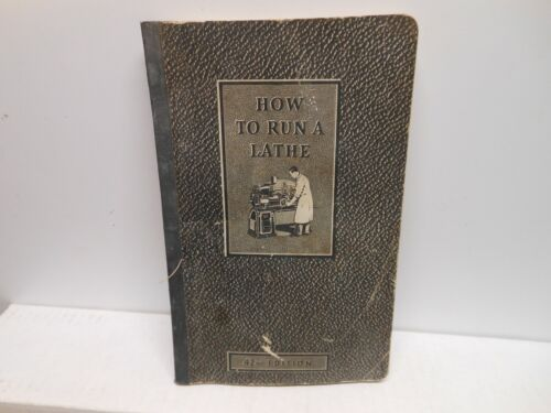 South bend Lathe How To Run A Lathe 42 Edition Handbook Reference 1942