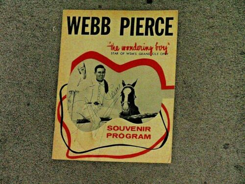 Webb Pierce Souvenir Program,Cowboy,The Wondering Boy Grand Old Opry,AUTOGRAPHED