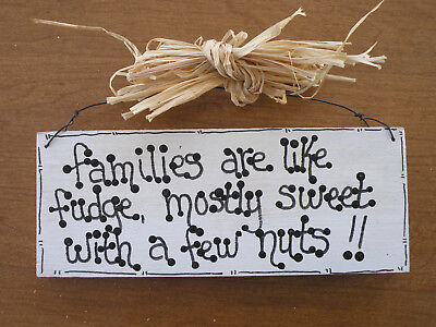 "Wall Plaque ""Families are like fudge, mostly sweet  with a few nuts"", nice"