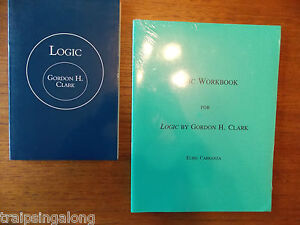 Logic textbook, Gordon H. Clark + Logic Workbook, Elihu Carranza; BOTH NEW