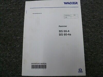 Wacker Bs60-4 Bs60-4s Vibratory Rammer Tamper Compactor Owner Operator Manual