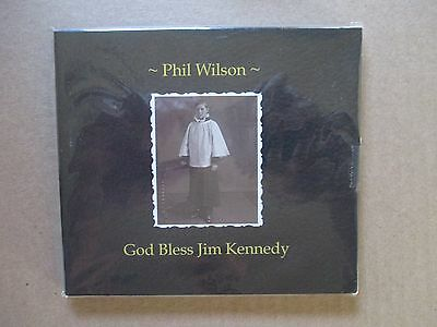 Phil Wilson    God Bless Jim Kennedy   2010 Usa Cd   Dgipak   Slr 128   Mint