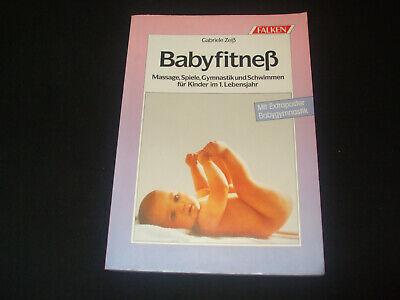 Babyfitneß - Massage, Spiele Gymnastik und Schwimmen für Kinder im 1. Lebensjahr (Fitness Und Baby)