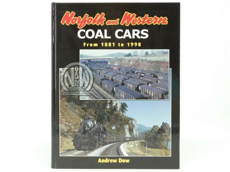 N&W Norfolk and Western Coal Cars From 1881 to 1998 by A. Dow HC Book