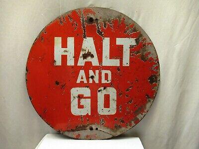 """Vintage Halt And Go Road Sign Porcelain Enamel Round Travel And Highway Sign """""""