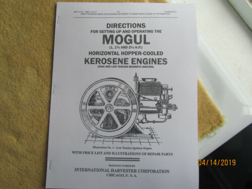 1917 IHC Mogul 1 - 2 1/2HP Kerosene Engine Instruction/Parts Info  Manual
