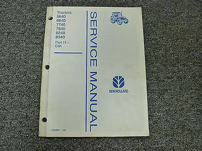 New Holland 5640 6640 7740 7840 8240 8340 Tractor Cab Shop Service Repair Manual