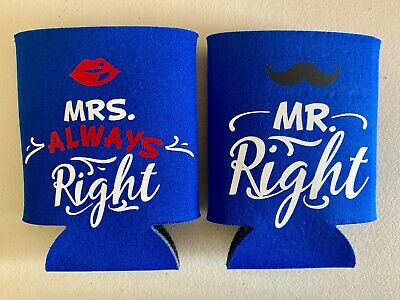 Wedding Can Koozies Mr. Right Mrs. Always Right