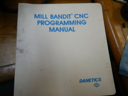 DANETICS BANDIT MILL CNC PROGRAMMING MANUAL