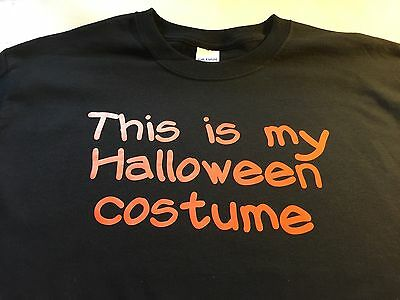 t-shirt This is MY HALLOWEEN costume easy custom made order  (Easy Halloween Customes)