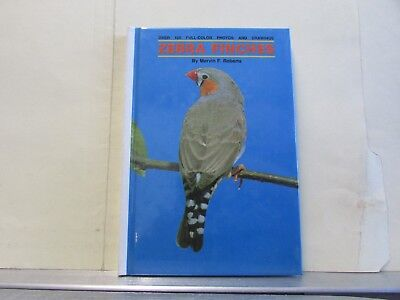 ZEBRA FINCHES By Mervin F. Roberts - Hardcover - Over 100 Color Photos