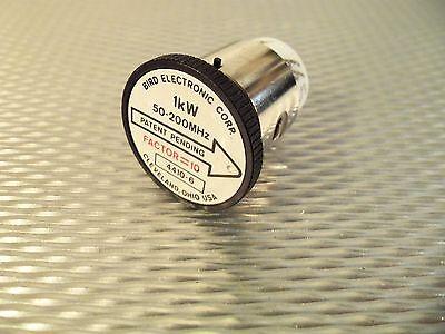 Bird 4410A Thruline WattMeter Element 1,000W 4410-6 50-200MHz