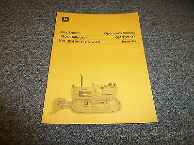 John Deere 6405 Jd450b Crawler Bulldozer Owner Operator Manual Omt33517